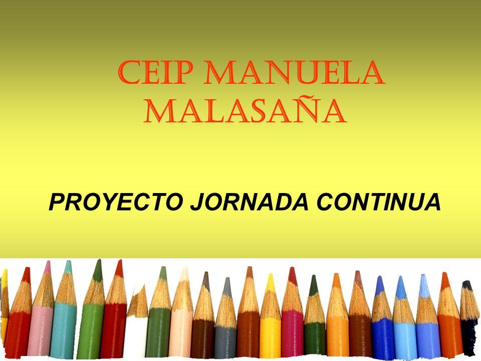CEIP MANUELA MALASAÑA PROYECTO JORNADA CONTINUA