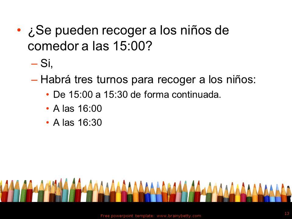 ¿Se pueden recoger a los niños de comedor a las 15:00.
