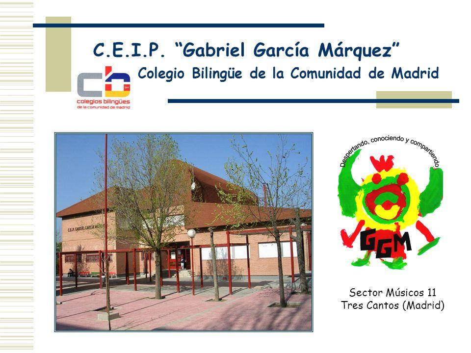 C.E.I.P. Gabriel García Márquez Colegio Bilingüe de la Comunidad de Madrid Sector Músicos 11 Tres Cantos (Madrid)