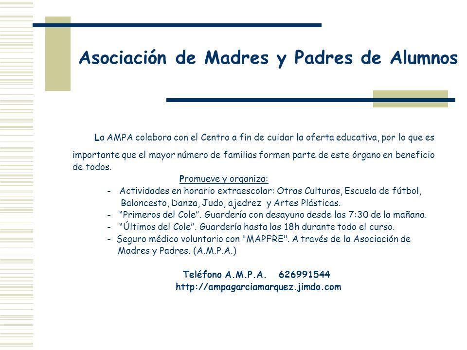 Asociación de Madres y Padres de Alumnos La AMPA colabora con el Centro a fin de cuidar la oferta educativa, por lo que es importante que el mayor núm