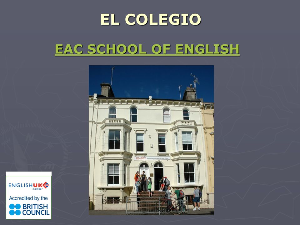 EL COLEGIO EAC SCHOOL OF ENGLISH EAC SCHOOL OF ENGLISH