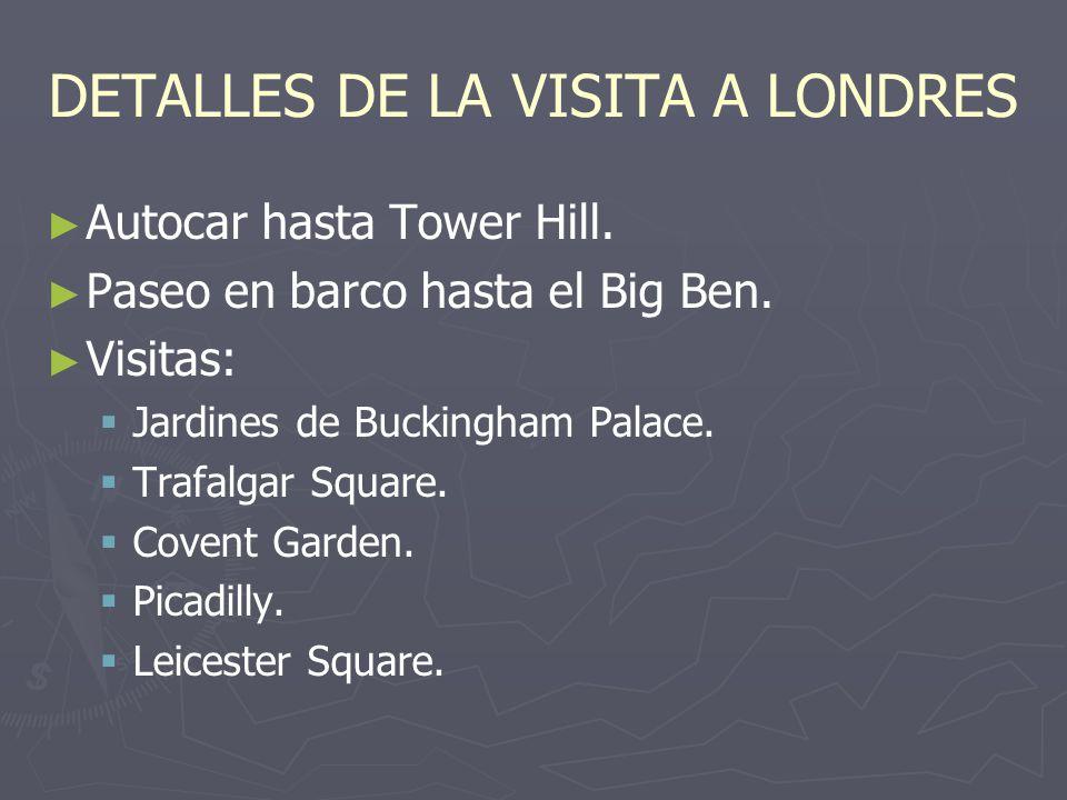 DETALLES DE LA VISITA A LONDRES Autocar hasta Tower Hill.