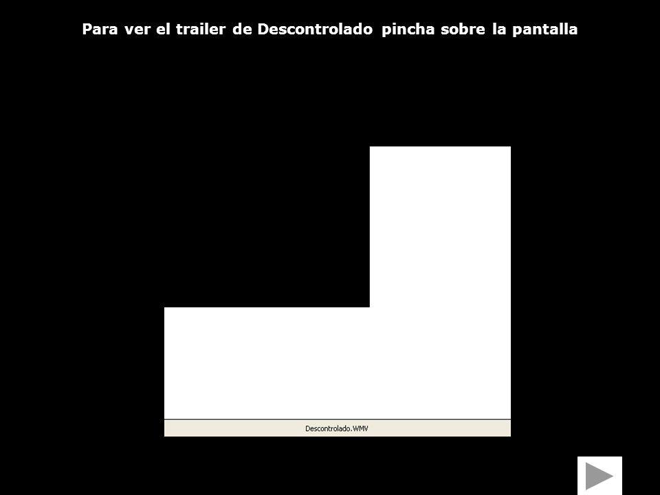 Para ver el trailer de Descontrolado pincha sobre la pantalla