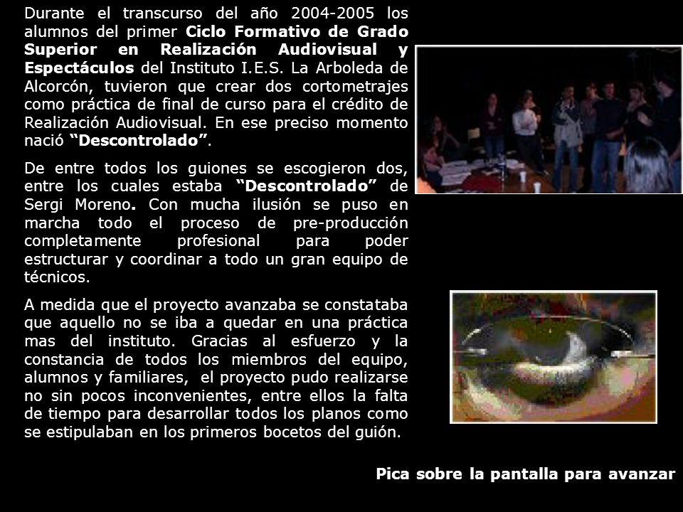 Durante el transcurso del año 2004-2005 los alumnos del primer Ciclo Formativo de Grado Superior en Realización Audiovisual y Espectáculos del Instituto I.E.S.