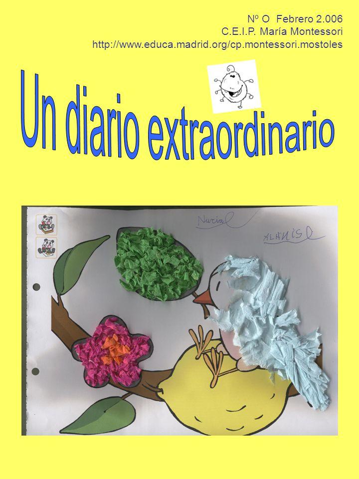 Nº O Febrero 2.006 C.E.I.P. María Montessori http://www.educa.madrid.org/cp.montessori.mostoles