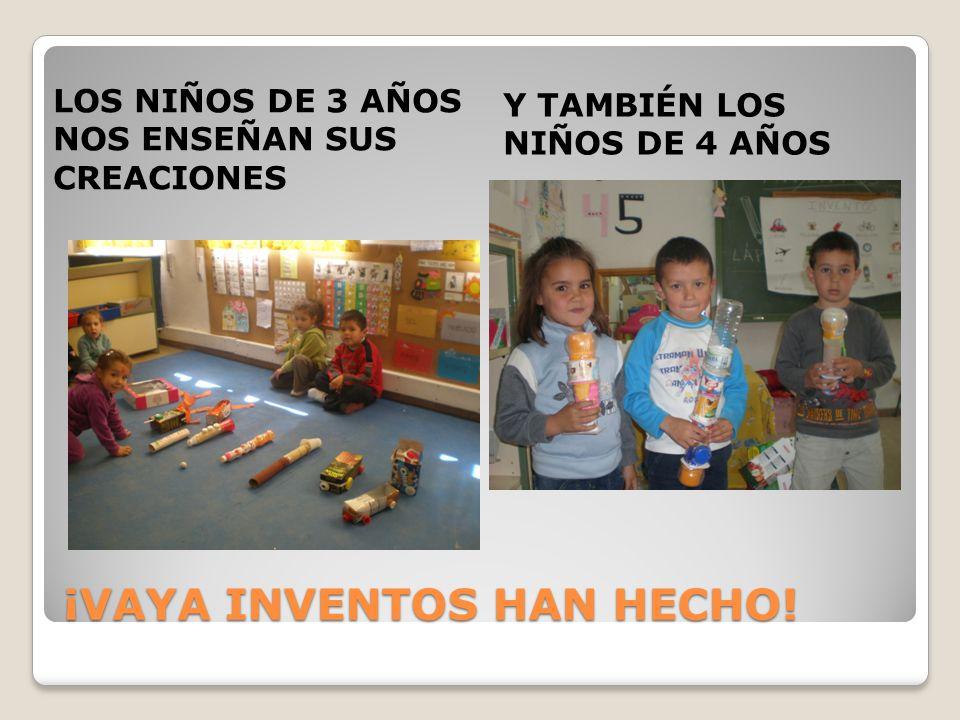 ¡VAYA INVENTOS HAN HECHO! LOS NIÑOS DE 3 AÑOS NOS ENSEÑAN SUS CREACIONES Y TAMBIÉN LOS NIÑOS DE 4 AÑOS