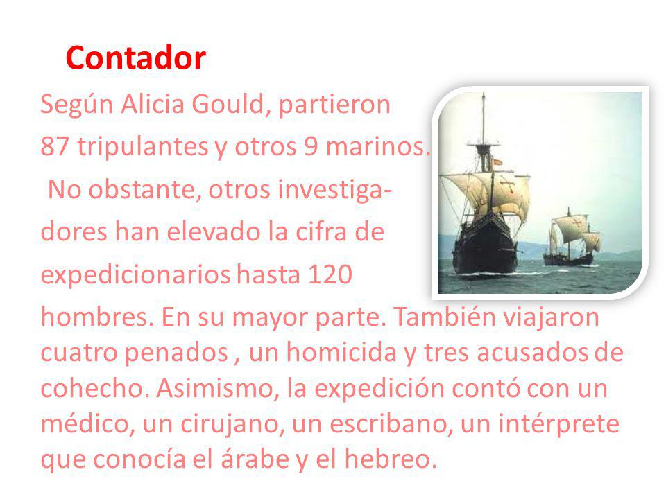 Contador Según Alicia Gould, partieron 87 tripulantes y otros 9 marinos. No obstante, otros investiga- dores han elevado la cifra de expedicionarios h