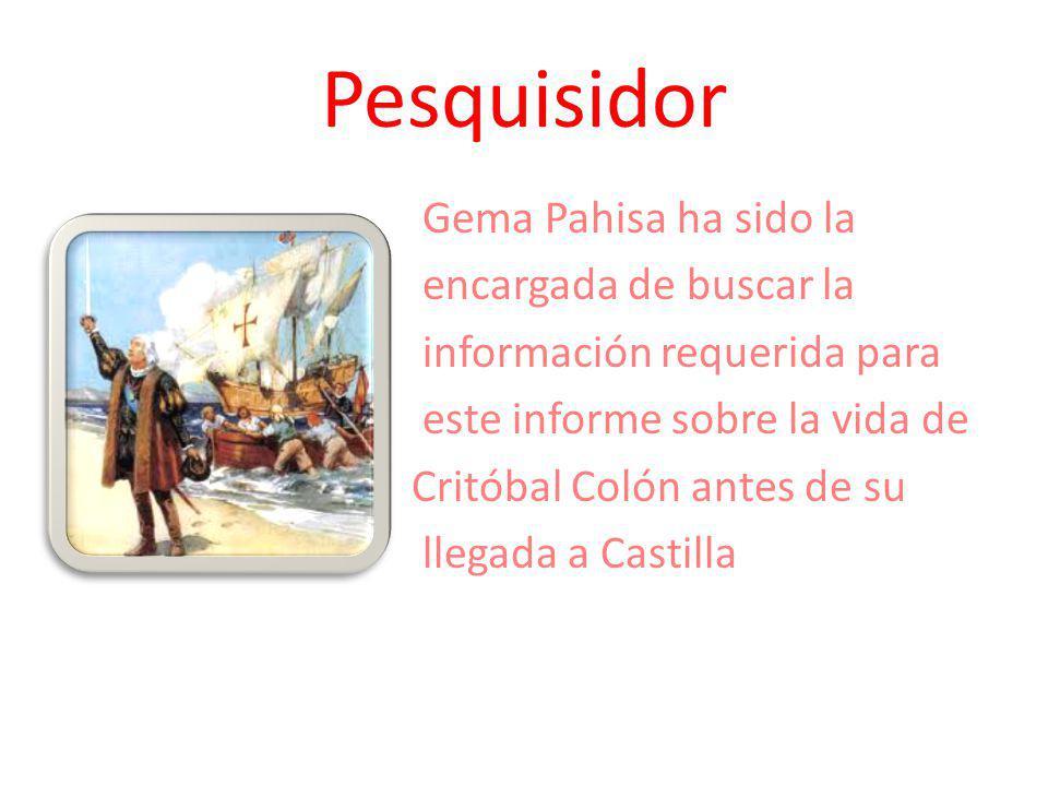 Pesquisidor Gema Pahisa ha sido la encargada de buscar la información requerida para este informe sobre la vida de Critóbal Colón antes de su llegada