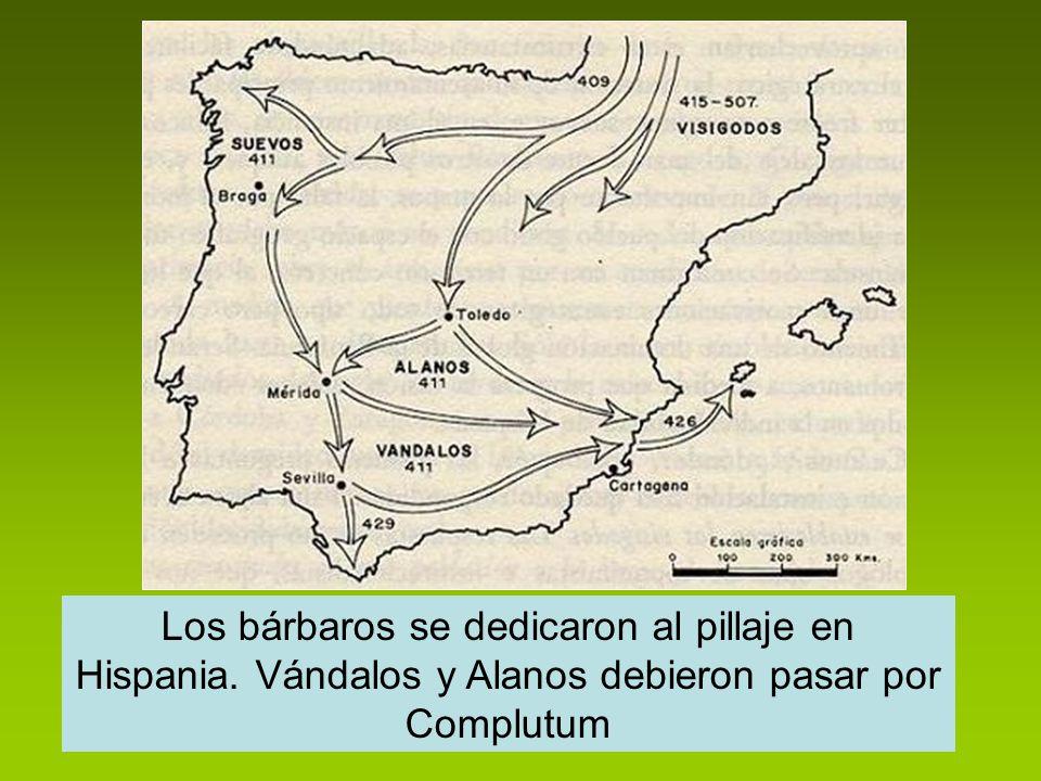Los bárbaros se dedicaron al pillaje en Hispania. Vándalos y Alanos debieron pasar por Complutum