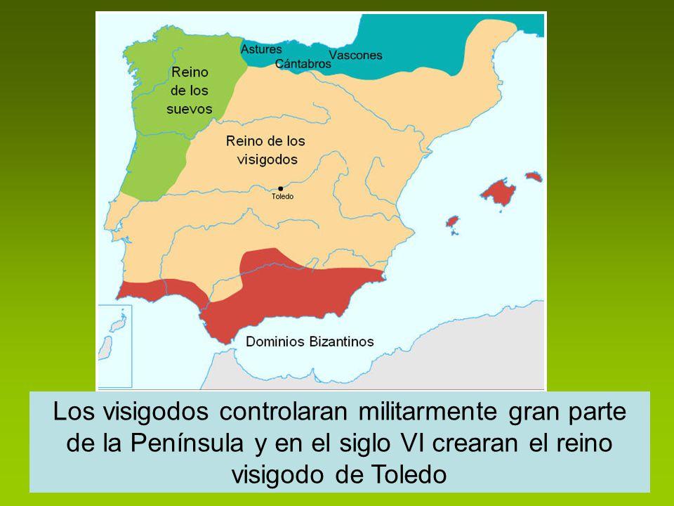 Los visigodos controlaran militarmente gran parte de la Península y en el siglo VI crearan el reino visigodo de Toledo