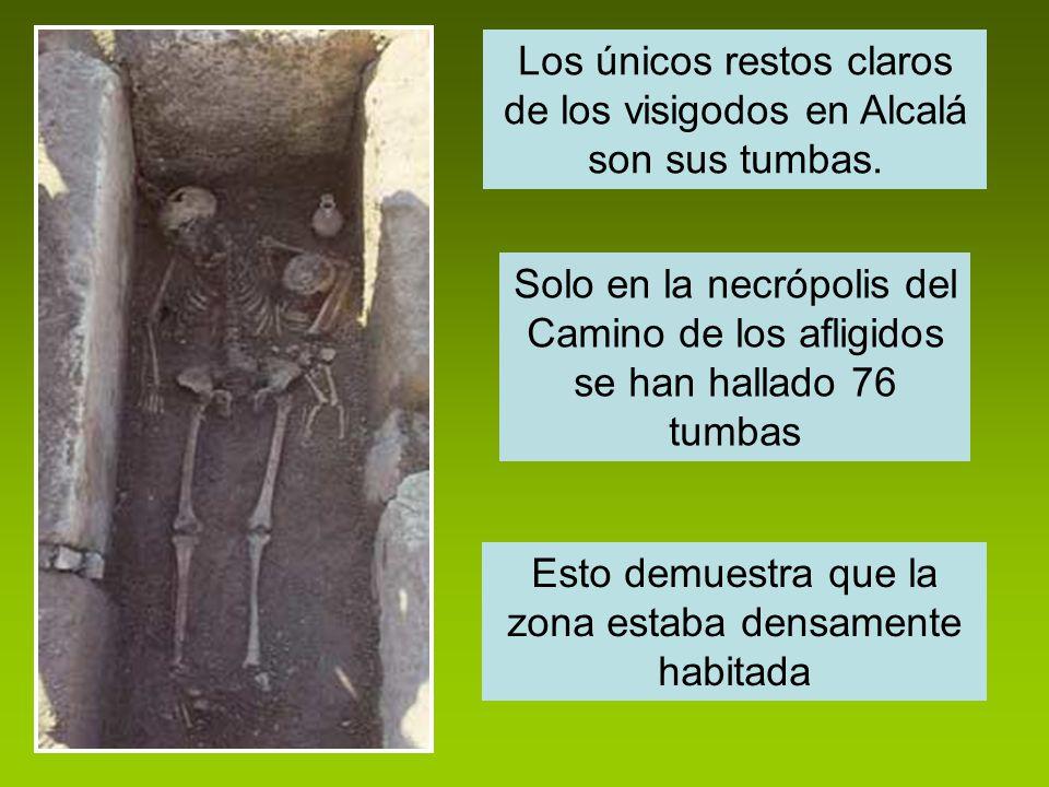 Los únicos restos claros de los visigodos en Alcalá son sus tumbas. Solo en la necrópolis del Camino de los afligidos se han hallado 76 tumbas Esto de