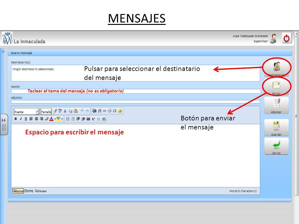 MENSAJES Pulsar para seleccionar el destinatario del mensaje Teclear el tema del mensaje (no es obligatorio) Espacio para escribir el mensaje Botón para enviar el mensaje