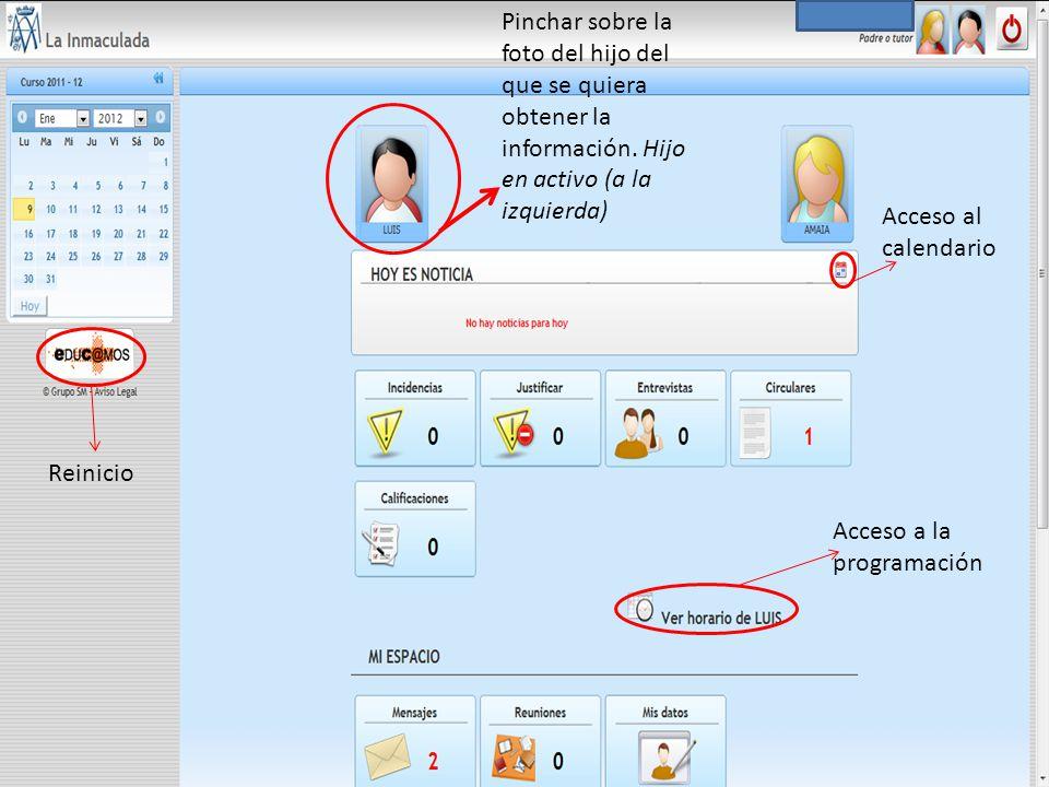 Acceso al calendario Pinchar sobre la foto del hijo del que se quiera obtener la información. Hijo en activo (a la izquierda) Acceso a la programación