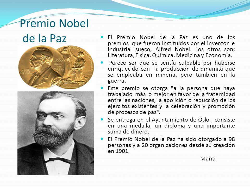Premio Nobel de la Paz El Premio Nobel de la Paz es uno de los premios que fueron instituidos por el inventor e industrial sueco, Alfred Nobel. Los ot