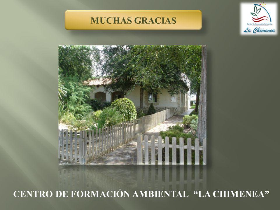MUCHAS GRACIAS CENTRO DE FORMACIÓN AMBIENTAL LA CHIMENEA