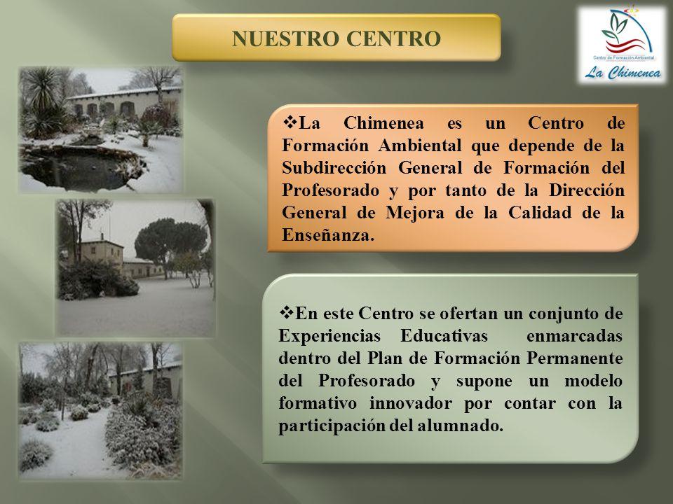La Chimenea es un Centro de Formación Ambiental que depende de la Subdirección General de Formación del Profesorado y por tanto de la Dirección Genera