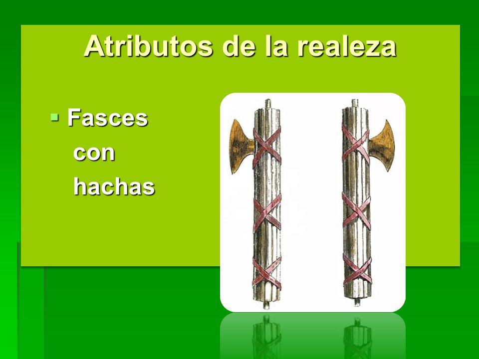 Atributos de la realeza Fasces Fascesconhachas