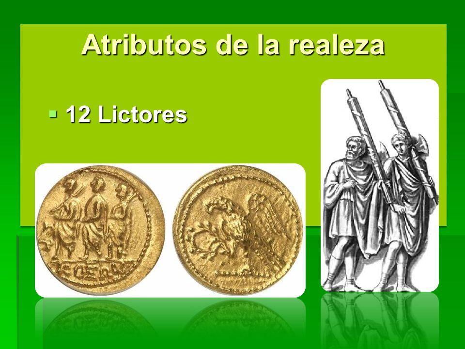 Atributos de la realeza 12 Lictores 12 Lictores