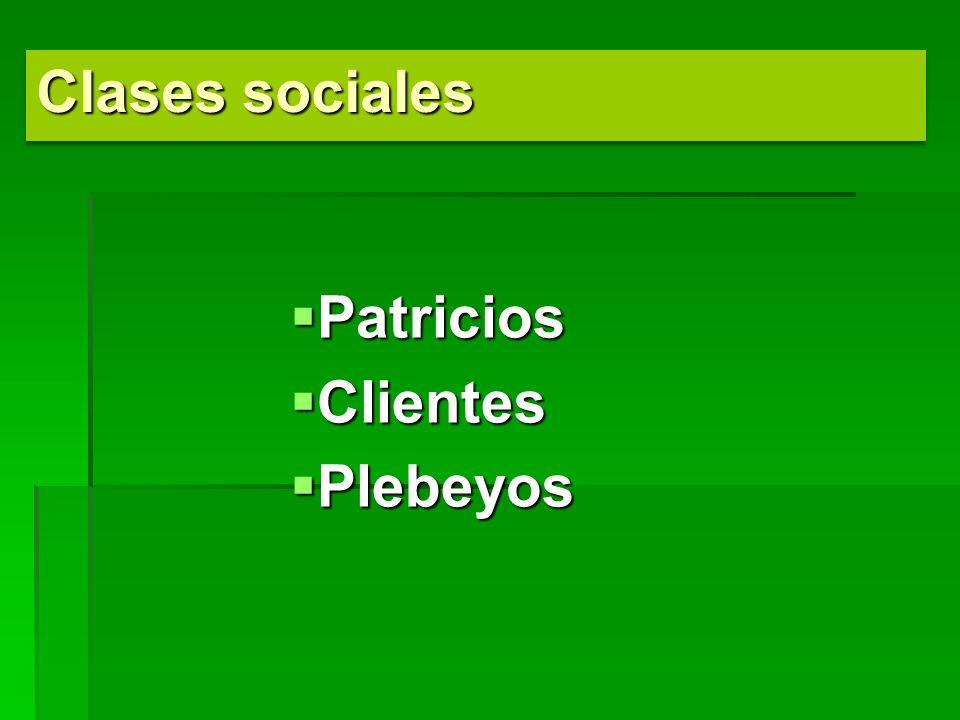 Patricios Patricios Clientes Clientes Plebeyos Plebeyos Clases sociales
