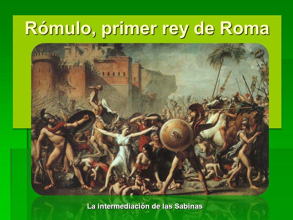 Rómulo, primer rey de Roma La intermediación de las Sabinas