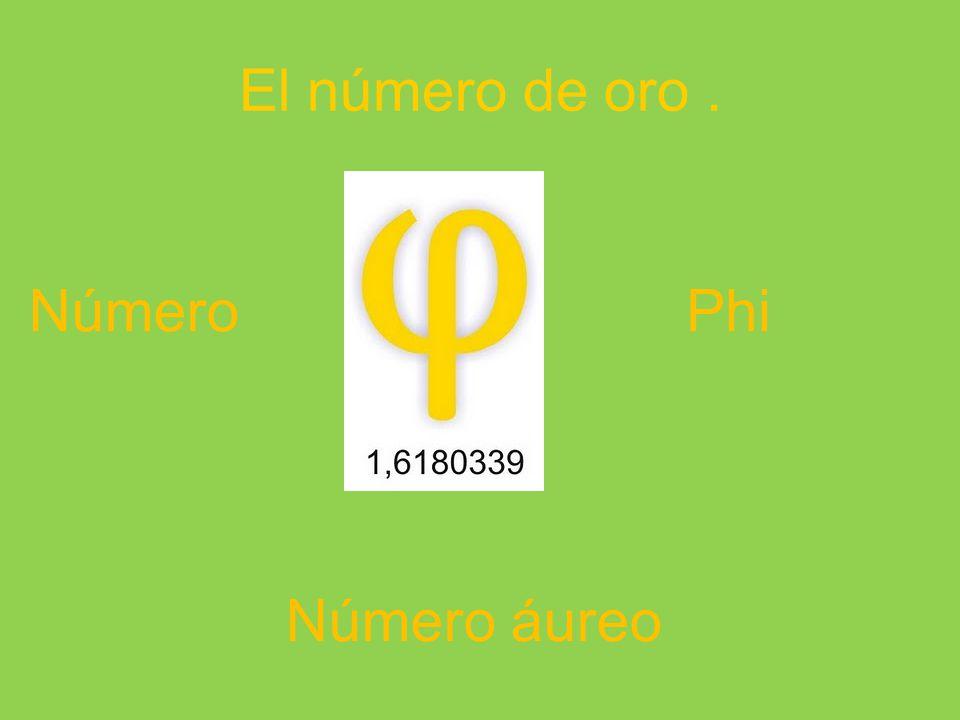 El número de oro. Número áureo NúmeroPhi