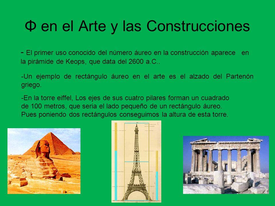 Φ en el Arte y las Construcciones - El primer uso conocido del número áureo en la construcción aparece en la pirámide de Keops, que data del 2600 a.C.