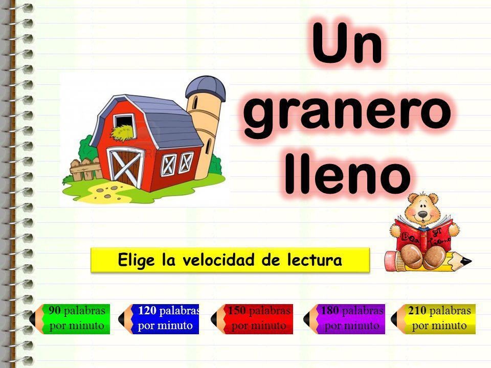 Curso: 4º Lectura 2: Un granero lleno Velocidad: 90 ppm INICIO Un granjero campesino tenía tres hijos que lo ayudaban en las tareas del campo.
