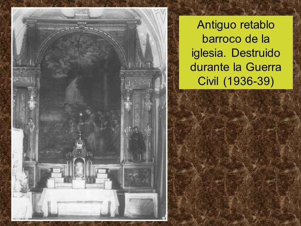 Antiguo retablo barroco de la iglesia. Destruido durante la Guerra Civil (1936-39)