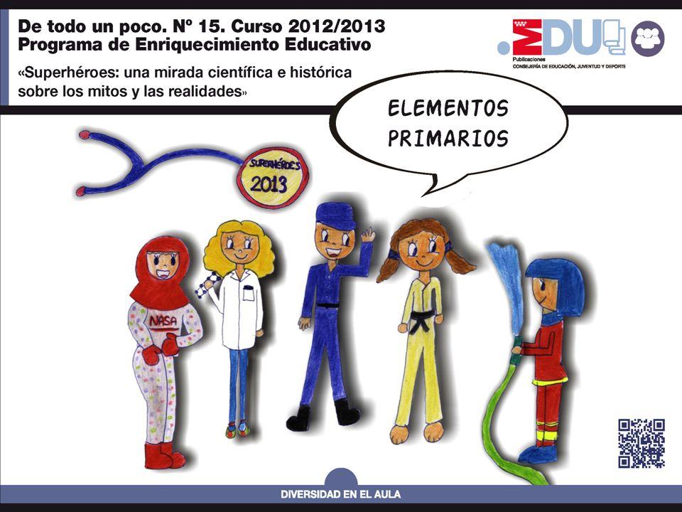 12/62 SUPERHÉROES DE CARNE Y HUESO LUZ Consejería de Educación, Juventud y Deporte de la Comunidad de Madrid Dirección General de Educación Infantil y Primaria De todo un poco.
