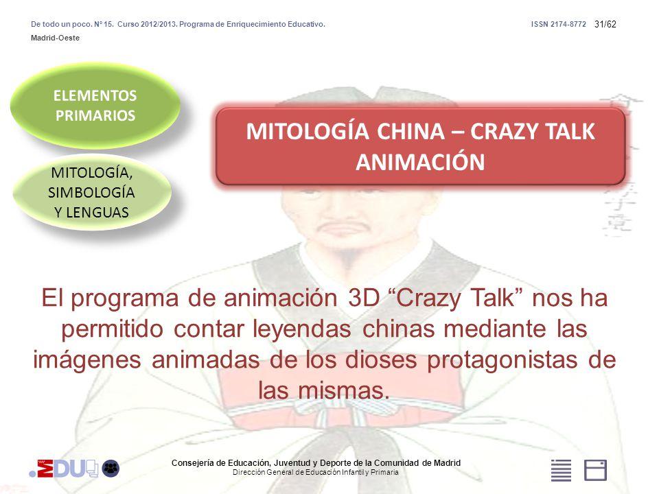31/62 MITOLOGÍA, SIMBOLOGÍA Y LENGUAS MITOLOGÍA CHINA – CRAZY TALK ANIMACIÓN El programa de animación 3D Crazy Talk nos ha permitido contar leyendas c