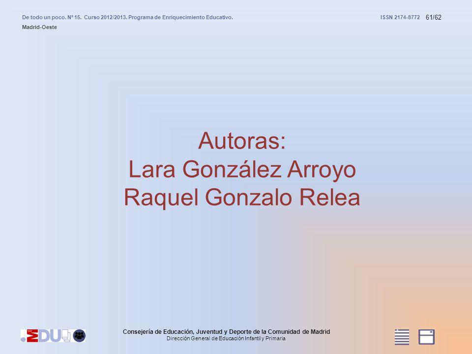 61/62 Autoras: Lara González Arroyo Raquel Gonzalo Relea Consejería de Educación, Juventud y Deporte de la Comunidad de Madrid Dirección General de Ed