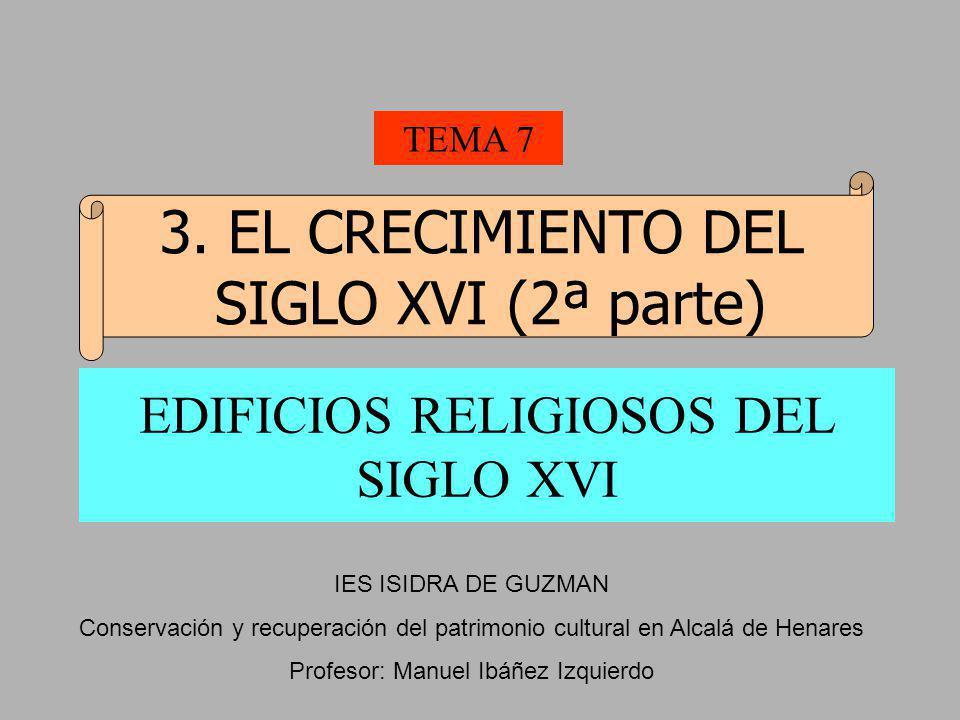 EDIFICIOS RELIGIOSOS DEL SIGLO XVI TEMA 7 3.