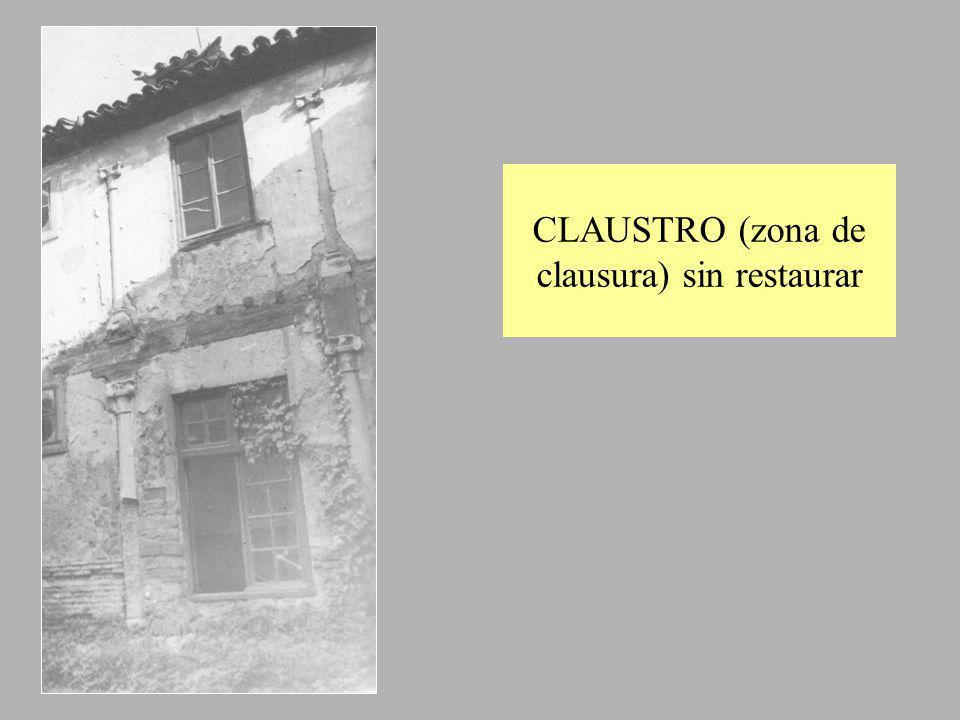 CLAUSTRO (zona de clausura) sin restaurar