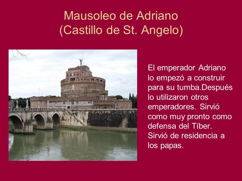 Mausoleo de Adriano (Castillo de St. Angelo) El emperador Adriano lo empezó a construir para su tumba.Después lo utilizaron otros emperadores. Sirvió