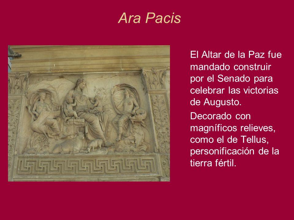 Ara Pacis El Altar de la Paz fue mandado construir por el Senado para celebrar las victorias de Augusto. Decorado con magníficos relieves, como el de