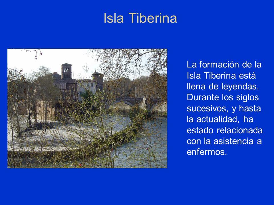 Isla Tiberina La formación de la Isla Tiberina está llena de leyendas. Durante los siglos sucesivos, y hasta la actualidad, ha estado relacionada con