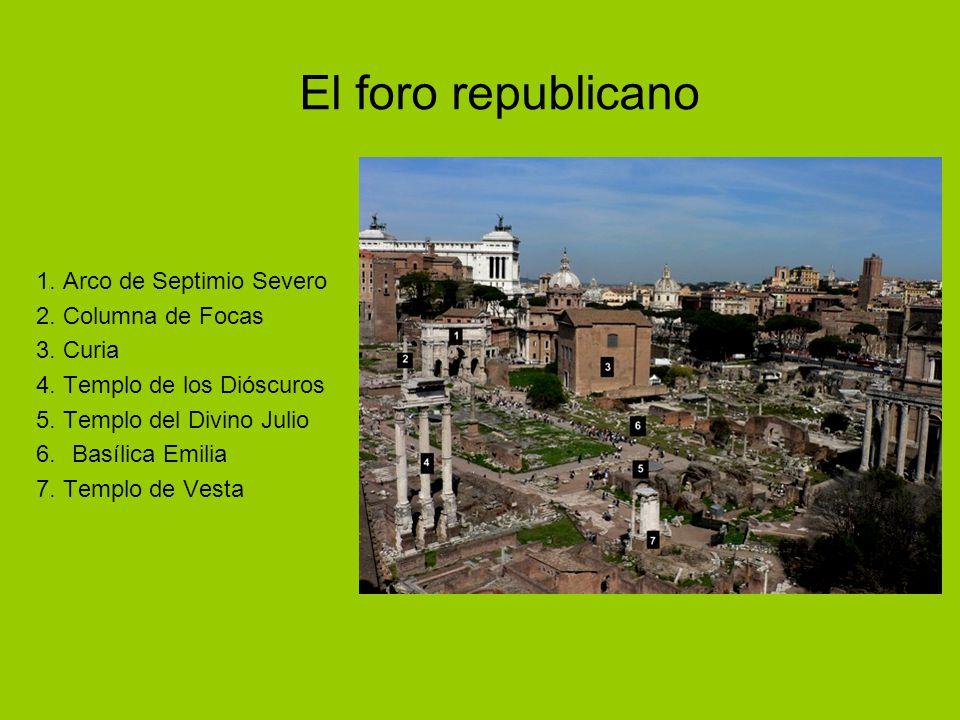 1. Arco de Septimio Severo 2. Columna de Focas 3. Curia 4. Templo de los Dióscuros 5. Templo del Divino Julio 6.Basílica Emilia 7. Templo de Vesta