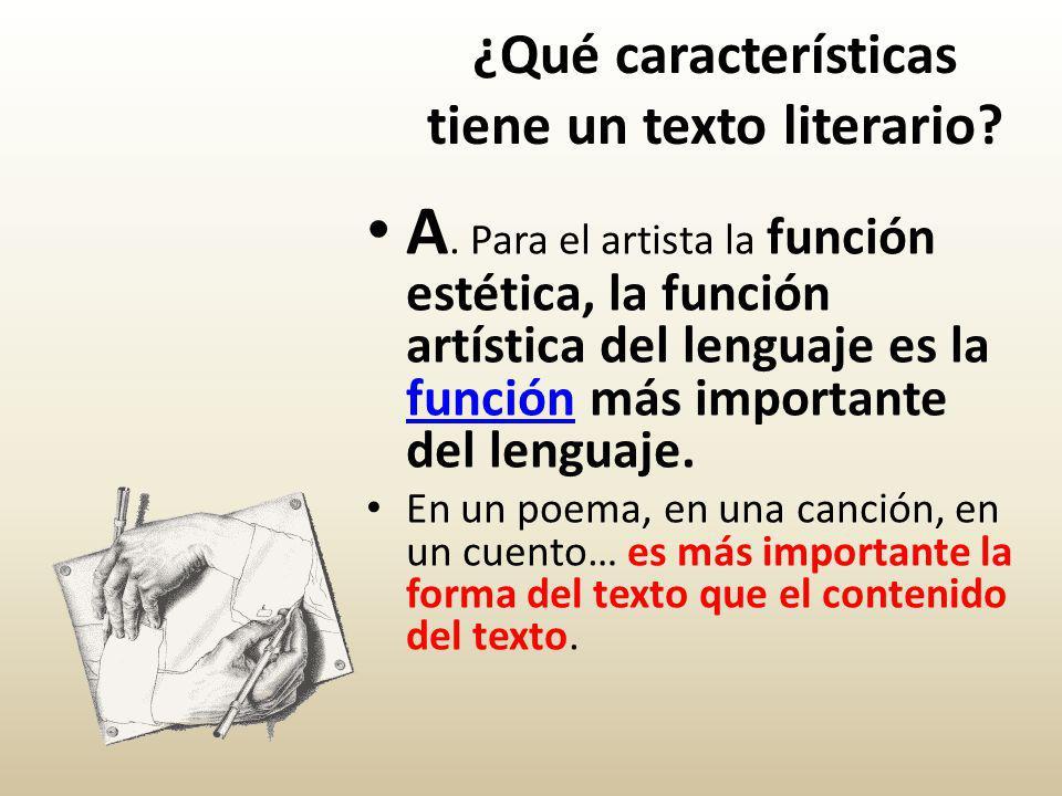 ¿Qué características tiene un texto literario.A.
