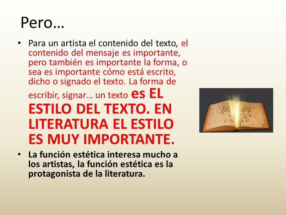 Para un artista el contenido del texto, el contenido del mensaje es importante, pero también es importante la forma, o sea es importante cómo está escrito, dicho o signado el texto.