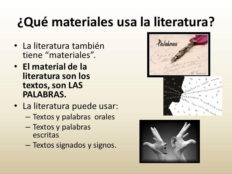 ¿Qué materiales usa la literatura.La literatura también tiene materiales.