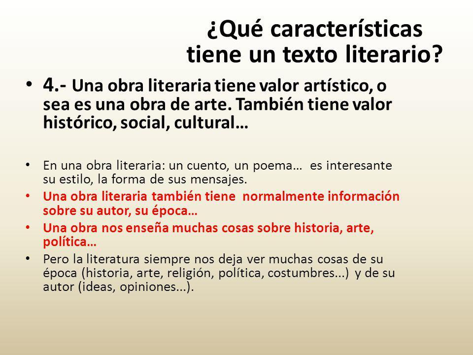 4.- Una obra literaria tiene valor artístico, o sea es una obra de arte.