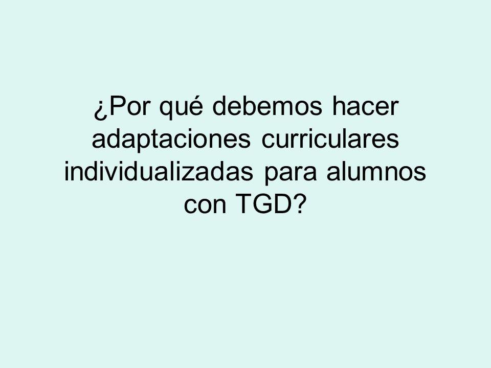 ¿Por qué debemos hacer adaptaciones curriculares individualizadas para alumnos con TGD?