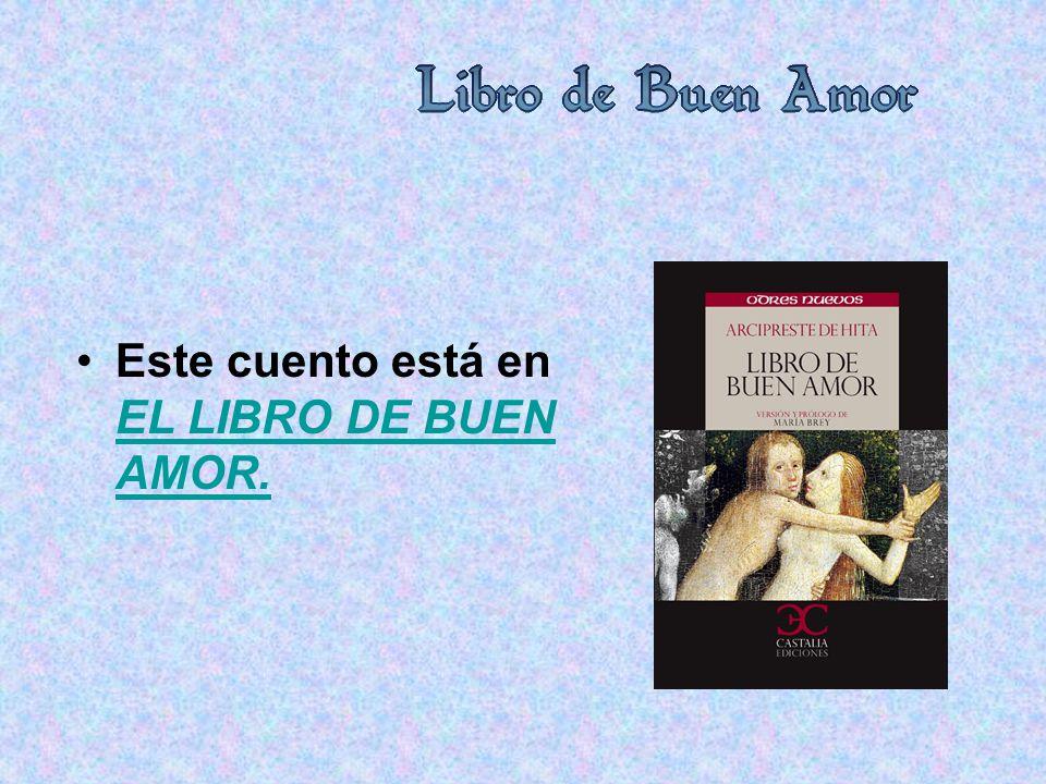 Este cuento está en EL LIBRO DE BUEN AMOR. EL LIBRO DE BUEN AMOR.