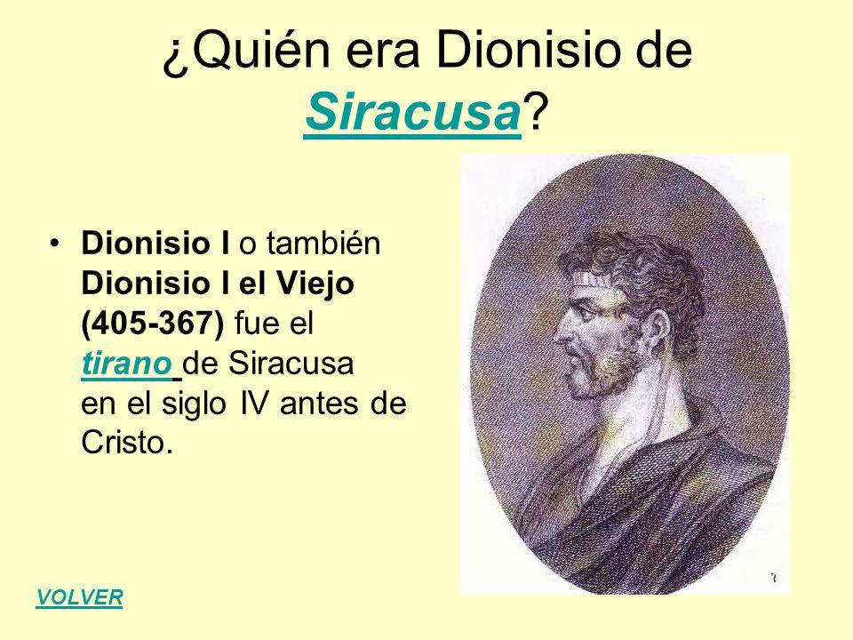 ¿Quién era Dionisio de Siracusa? Siracusa Dionisio I o también Dionisio I el Viejo (405-367) fue el tirano de Siracusa en el siglo IV antes de Cristo.