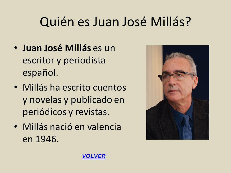 Quién es Juan José Millás.Juan José Millás es un escritor y periodista español.