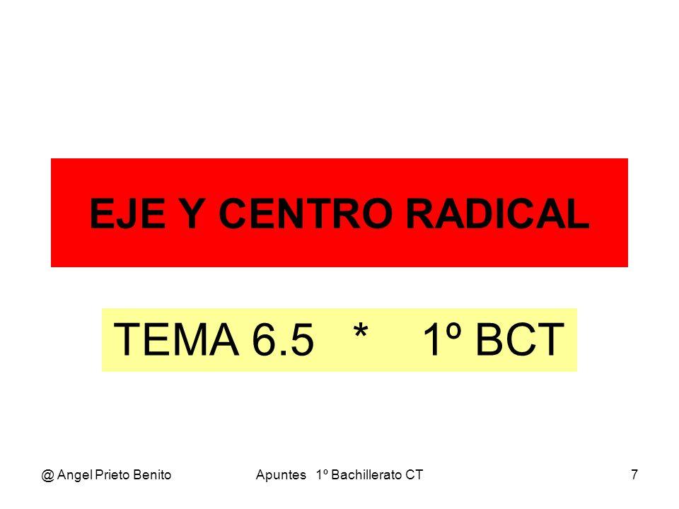 @ Angel Prieto BenitoApuntes 1º Bachillerato CT8 EJE RADICAL EJE RADICAL DE DOS CIRCUNFERENCIAS Se llama eje radical de dos circunferencias al lugar geométrico de los puntos del plano que tienen la misma potencia respecto de ambas.