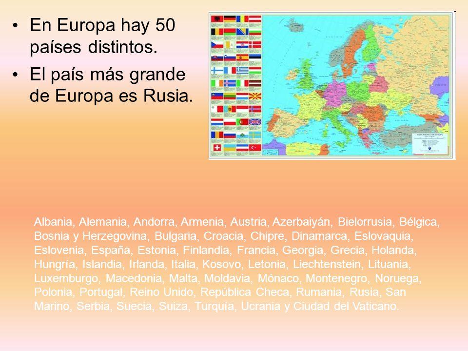 En Europa hay 50 países distintos. El país más grande de Europa es Rusia. Albania, Alemania, Andorra, Armenia, Austria, Azerbaiyán, Bielorrusia, Bélgi