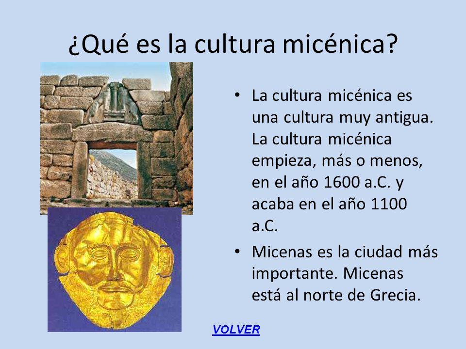 ¿Qué es la cultura micénica? La cultura micénica es una cultura muy antigua. La cultura micénica empieza, más o menos, en el año 1600 a.C. y acaba en