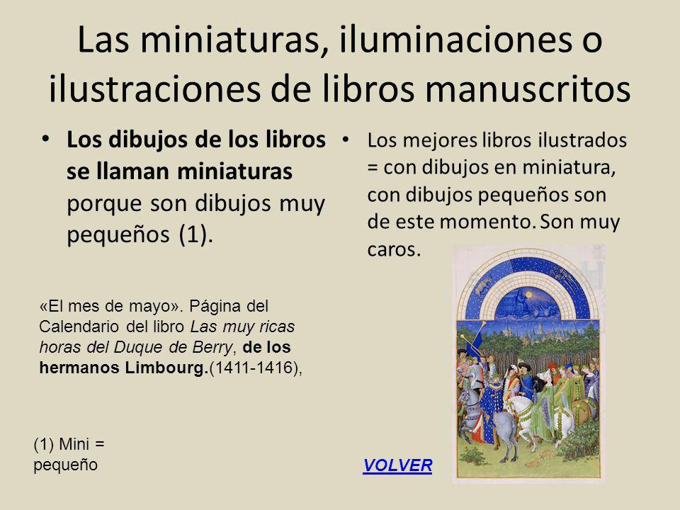 El arte de la miniatura de manuscritos es la pintura más interesante de Francia a principios del siglo XV Los autores más importantes de miniaturas del góticos Internacional son los tres hermanos Limbourg, PoI, Hennann y Hennequin.
