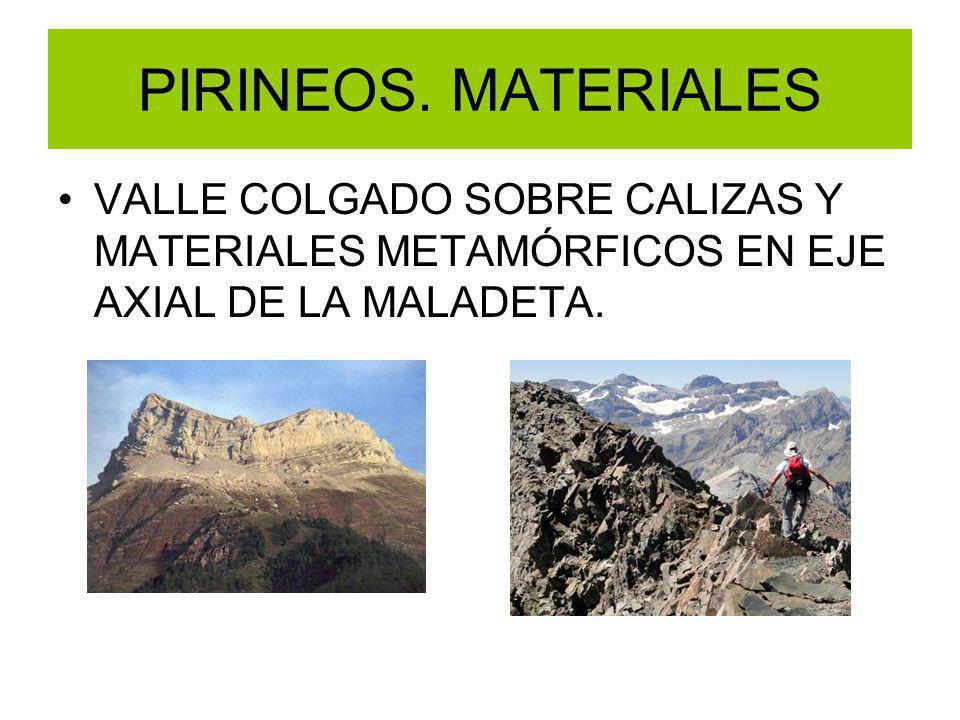 PIRINEOS. MATERIALES VALLE COLGADO SOBRE CALIZAS Y MATERIALES METAMÓRFICOS EN EJE AXIAL DE LA MALADETA.